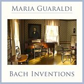Bach: 15 Inventions, BWV 772 - 786 by Maria Guaraldi