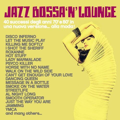 Jazz, Bossa 'n' Lounge (40 successi degli anni 70' e 80' in una nuova versione... alla moda!) de Various Artists