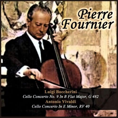Luigi Boccherini: Cello Concerto No. 9 In B Flat Major, G 482 - Antonio Vivaldi: Cello Concerto In E Minor, RV 40 von Pierre Fournier