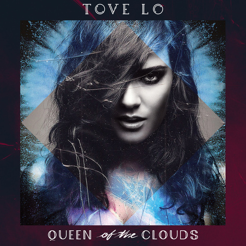 Queen Of The Clouds (Blueprint Edition) by Tove Lo