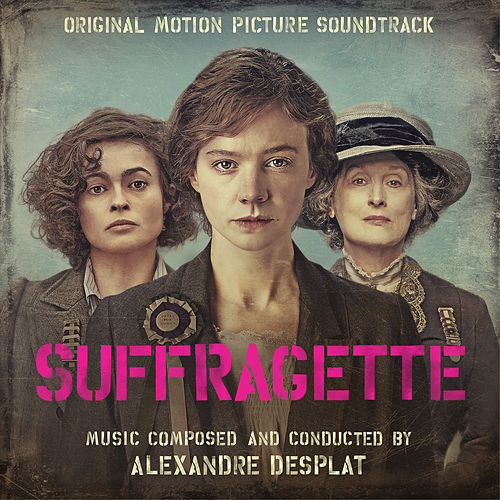 Suffragette (Original Motion Picture Soundtrack) de Alexandre Desplat
