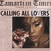 Calling All Lovers (Deluxe) by Tamar Braxton