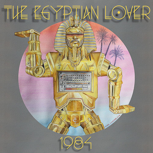 1984 by The Egyptian Lover