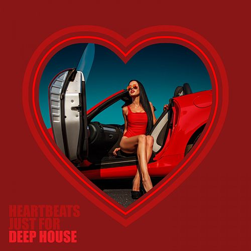 Heartbeats Just for Deep House de Various Artists
