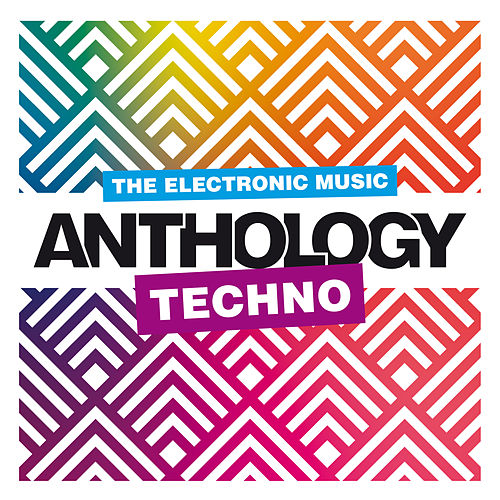 The Electronic Music Anthology : Techno von Various Artists