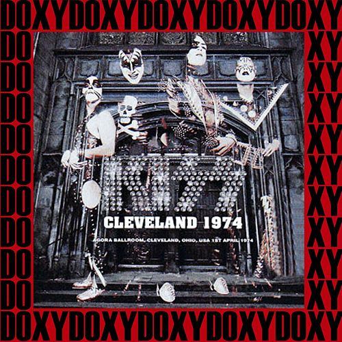 Agora Ballroom, Cleveland, April 1st, 1974 (Doxy Collection, Remastered, Live on Fm Broadcasting) by KISS