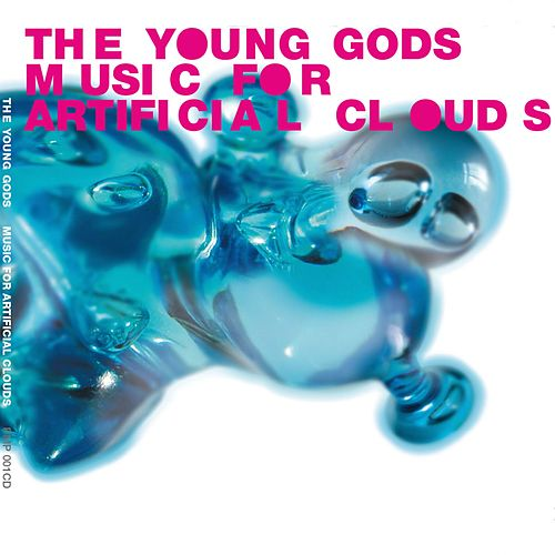 Music for Artificial Clouds de The Young Gods