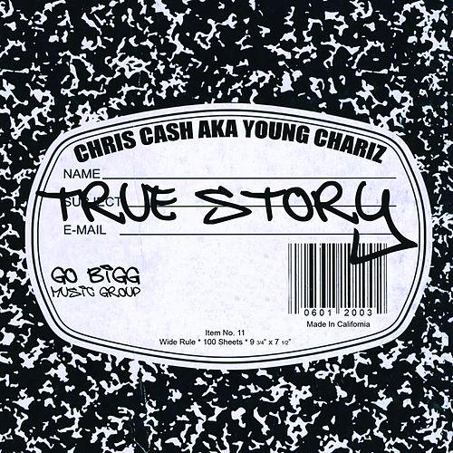 True Story by Chris Cash