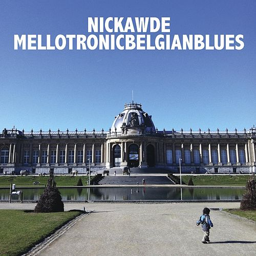 Mellotronic Belgian Blues by Nick Awde