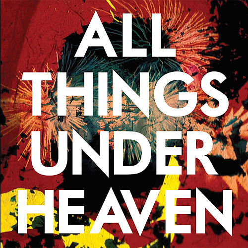 All Things Under Heaven de The Icarus Line