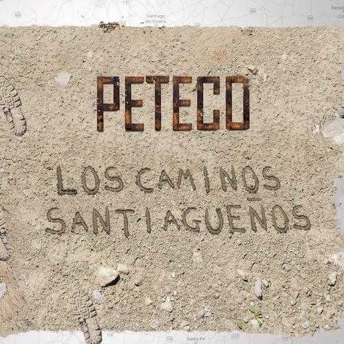 Los Caminos Santiagueños de Peteco Carabajal