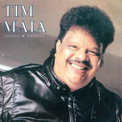 Somos América de Tim Maia