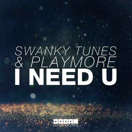I Need U von Swanky Tunes