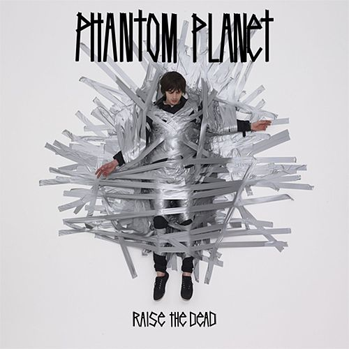 Raise The Dead von Phantom Planet