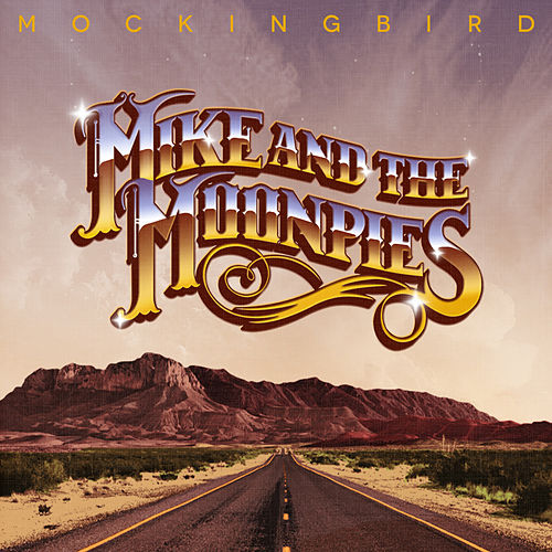 Mockingbird by Mike and the Moonpies