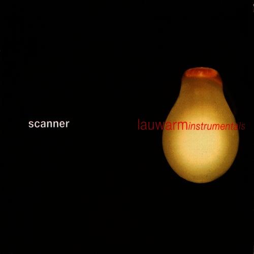 Lauwarm Instrumentals by Scanner