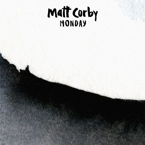 Monday by Matt Corby