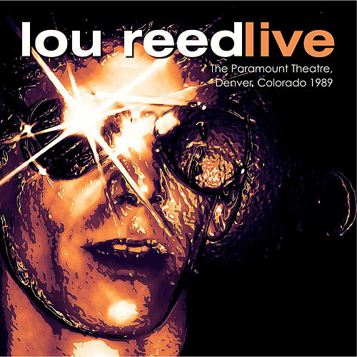 Live at the Paramount Theatre, Denver, 1989 - FM Radio Broadcast de Lou Reed