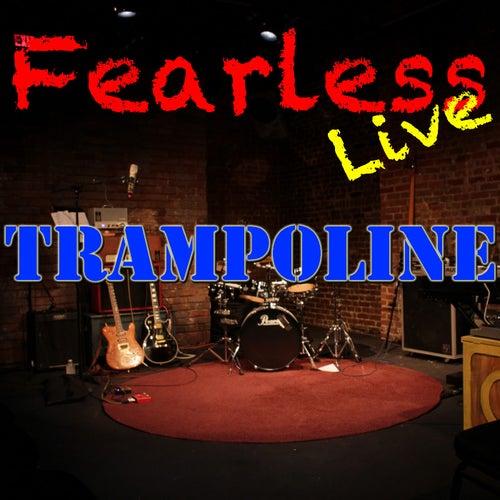 Fearless Live: Trampoline (Live) von Various Artists