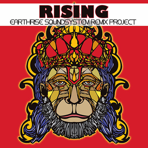 Rising: EarthRise SoundSystem Remix Project by Earthrise Sound System