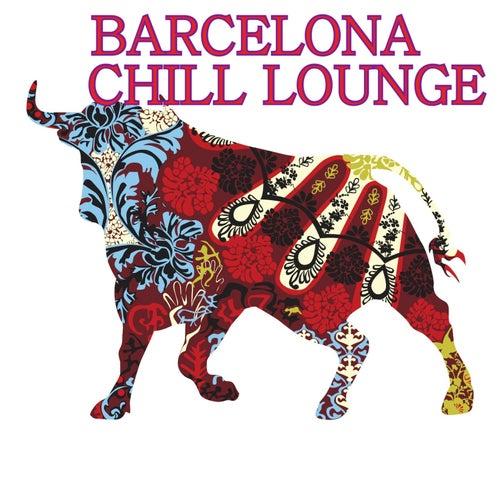 Barcelona Chill Lounge von Various Artists