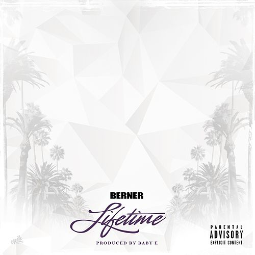 Lifetime - Single by Berner