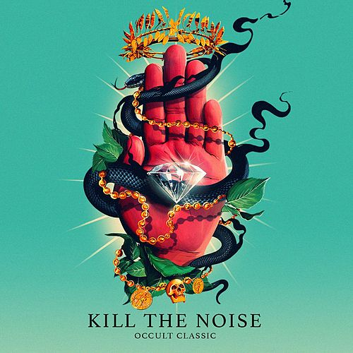 Occult Classic von Kill The Noise