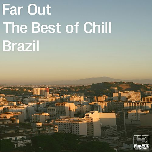 Far Out: The Best of Chill Brazil de Various Artists