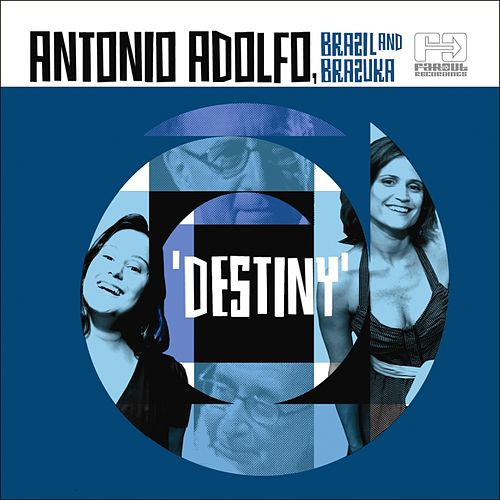 Destiny (Brazil and Brazuka) by Antonio Adolfo