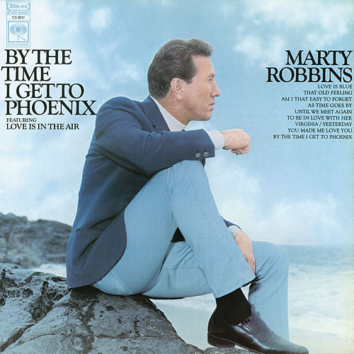 By the Time I Get to Phoenix by Marty Robbins
