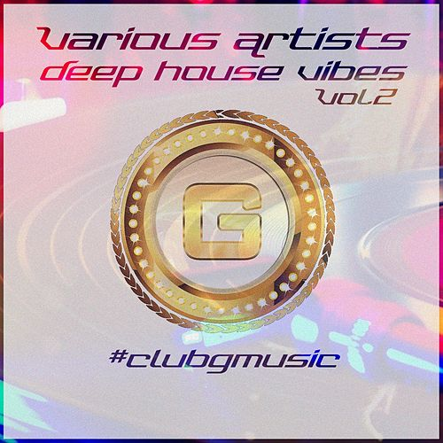 Deep House Vibes, Vol. 02 - EP by Various Artists
