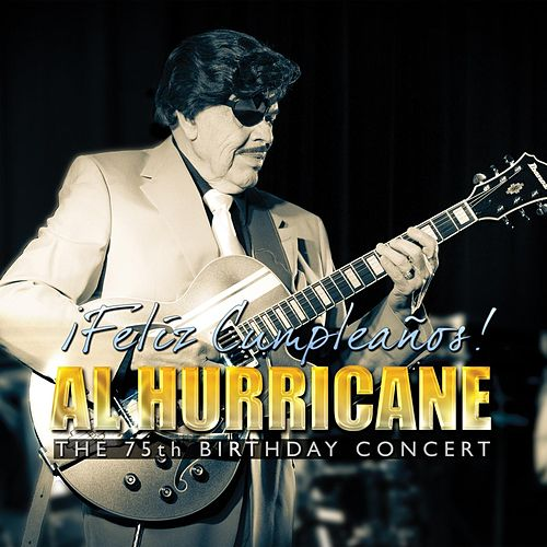 Feliz Cumpleaños! Al Hurricane the 75th Birthday Concert de Al Hurricane