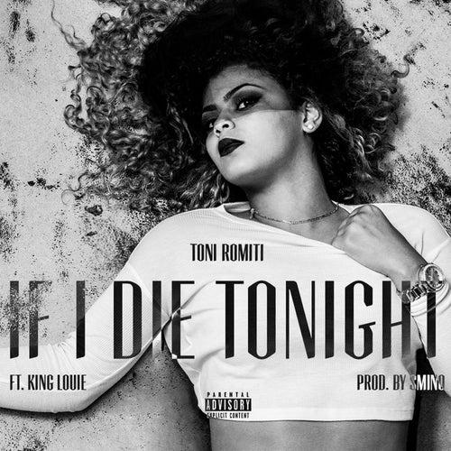 If I Die Tonight (feat. King Louie) de Toni Romiti