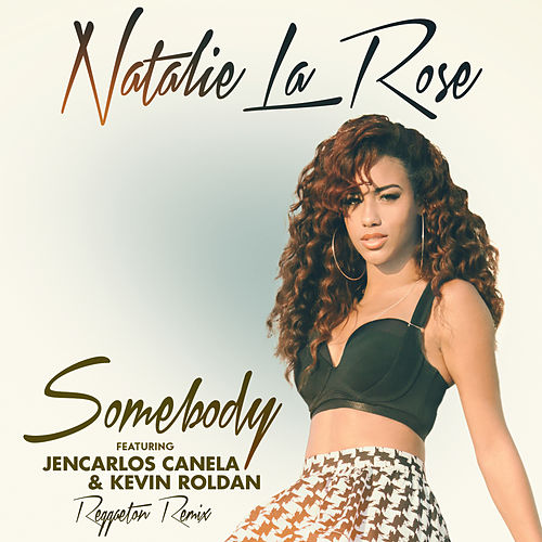 Somebody (Reggaeton Remix (Spanglish Version)) de Natalie La Rose