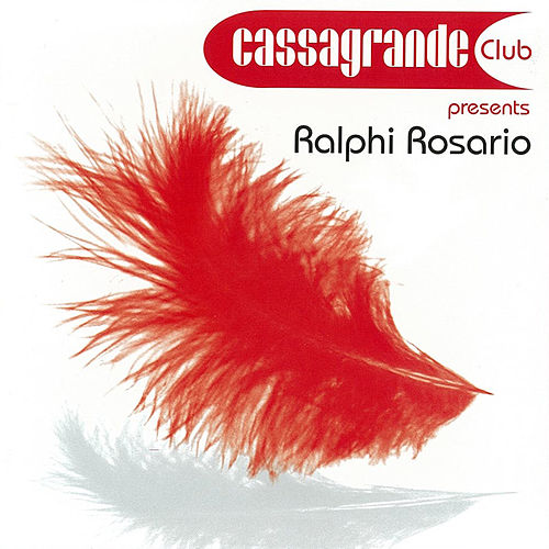 Cassagrande Presents Ralphi Rosario de Various Artists