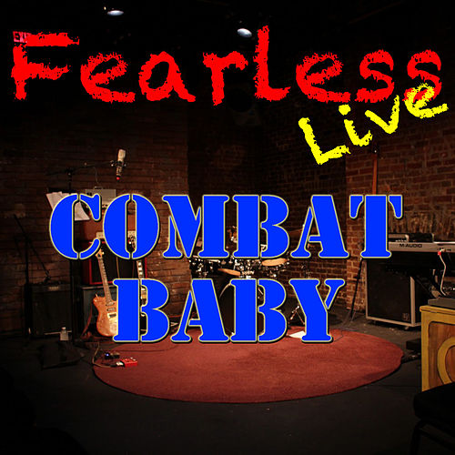 Fearless Live: Combat Baby (Live) von Various Artists