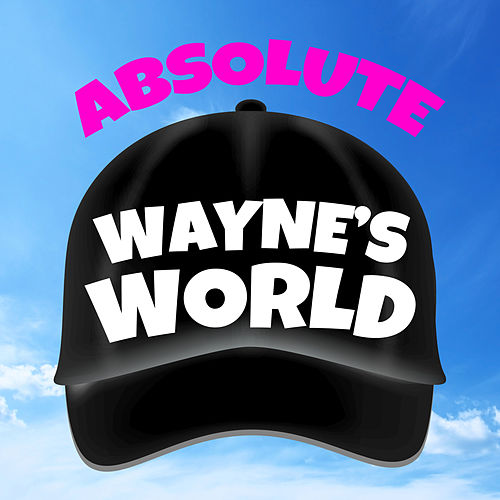 Absolute Wayne's World de Soundtrack Wonder Band