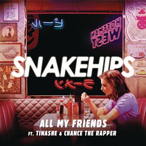 All My Friends by Snakehips & MO