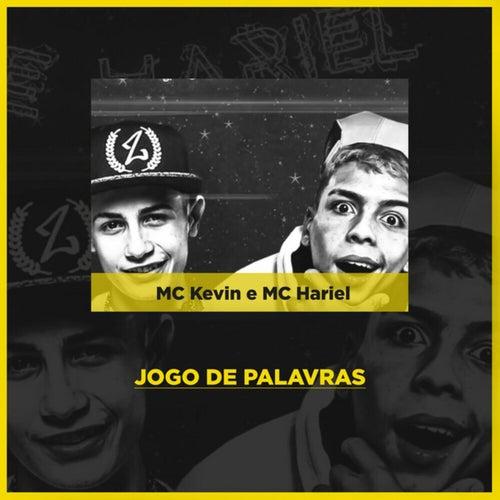 Jogo de Palavras by Mc Kevin & Mc Hariel