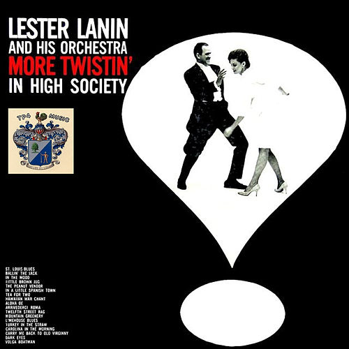 More Twistin' in High Society de Lester Lanin