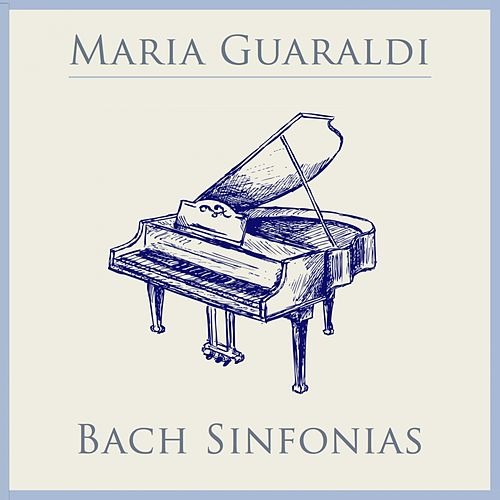 Bach: 15 Sinfonias, BWV 787 - 801 de Maria Guaraldi
