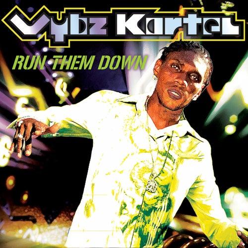 Run Them Down by VYBZ Kartel