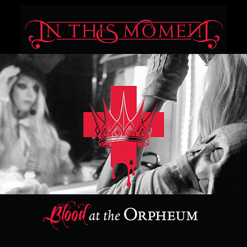 Blood at the Orpheum de In This Moment