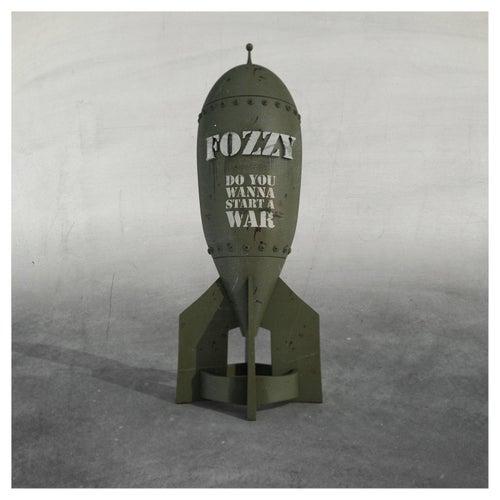 Do You Wanna Start a War de Fozzy