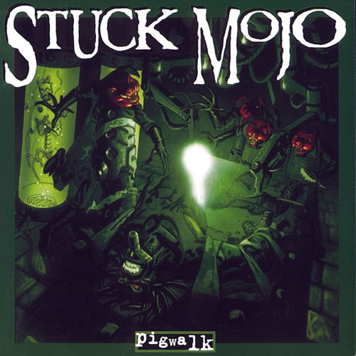 Pigwalk de Stuck Mojo