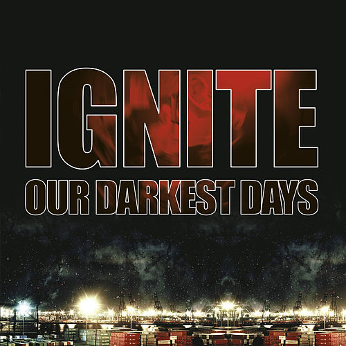 Our Darkest Days von Ignite