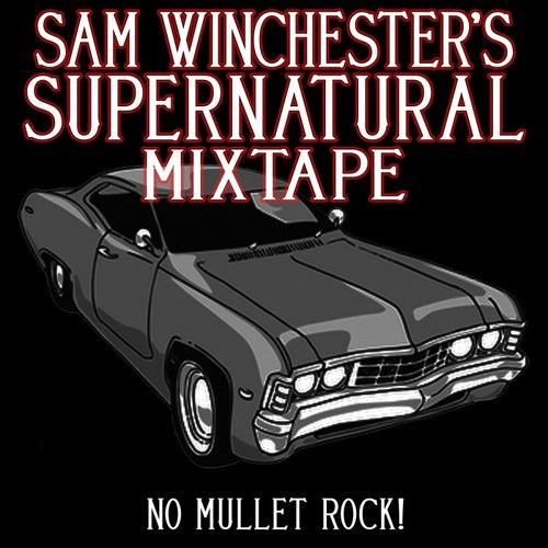 Sam Winchester's Supernatural Mixtape: No Mullet Rock! de Fandom