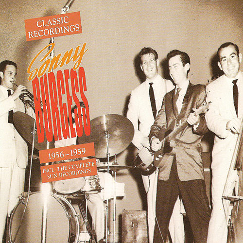 Classic Recordings 1956-59 by Sonny Burgess