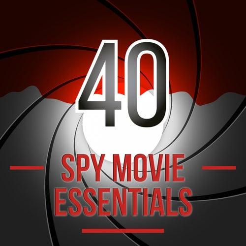 40 Spy Movie Essentials by Various Artists