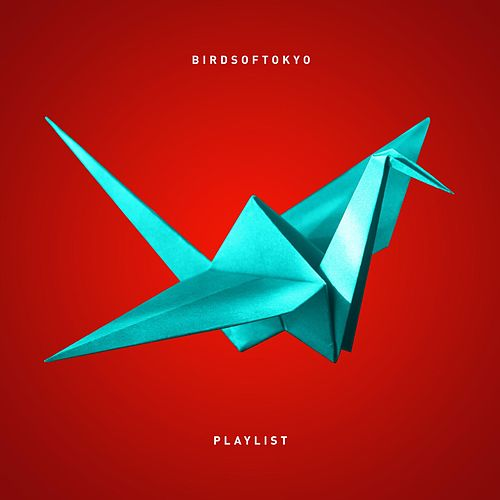 Playlist by Birds Of Tokyo